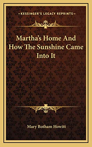 9781169031876: Martha's Home and How the Sunshine Came Into It