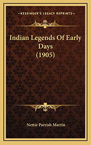 9781169032750: Indian Legends Of Early Days (1905)