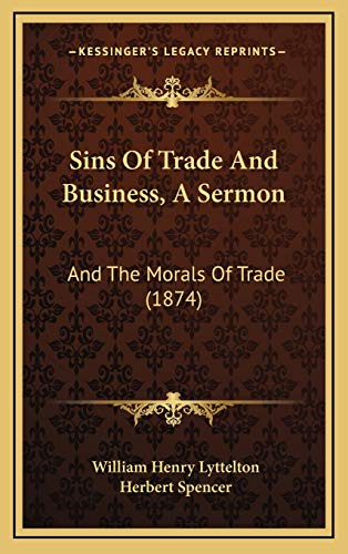 9781169036512: Sins Of Trade And Business, A Sermon: And The Morals Of Trade (1874)