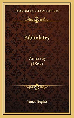 9781169037694: Bibliolatry: An Essay (1862)