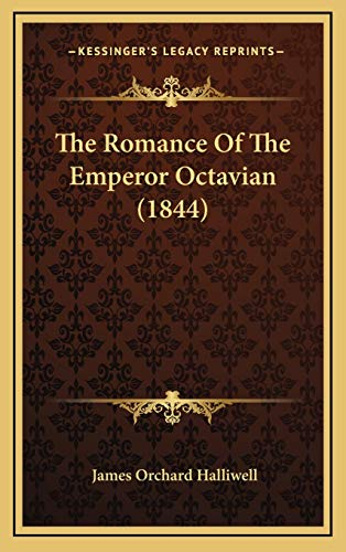 9781169037885: The Romance Of The Emperor Octavian (1844)