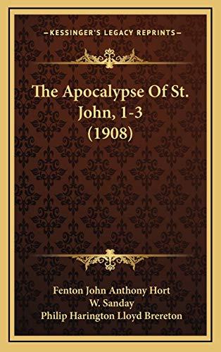 9781169038141: The Apocalypse Of St. John, 1-3 (1908)
