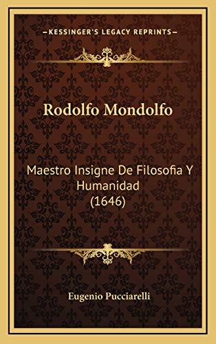 9781169038257: Rodolfo Mondolfo: Maestro Insigne de Filosofia y Humanidad (1646)