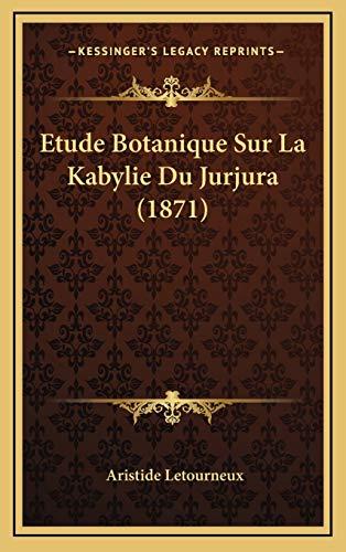 9781169039407: Etude Botanique Sur La Kabylie Du Jurjura (1871) (French Edition)