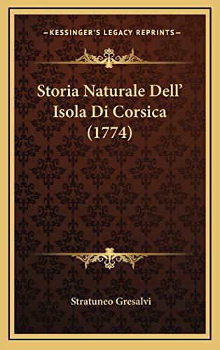 9781169040540: Storia Naturale Dell' Isola Di Corsica (1774) (Italian Edition)