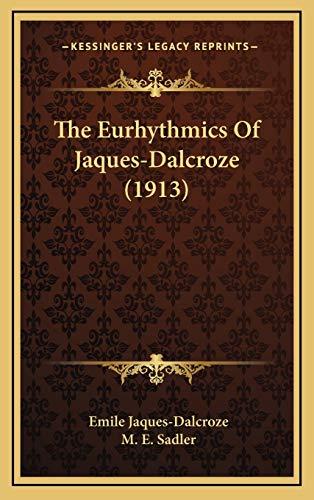 9781169040687: The Eurhythmics of Jaques-Dalcroze (1913)