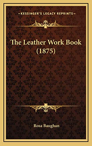 9781169040779: The Leather Work Book (1875)