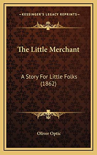9781169040953: The Little Merchant: A Story For Little Folks (1862)