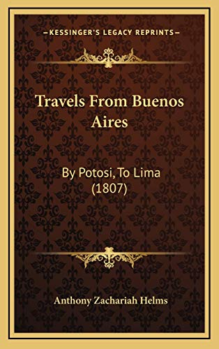 9781169041172: Travels From Buenos Aires: By Potosi, To Lima (1807)