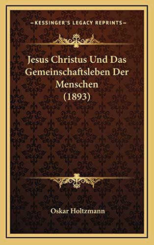 9781169041783: Jesus Christus Und Das Gemeinschaftsleben Der Menschen (1893)