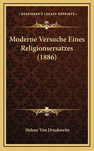 9781169042001: Moderne Versuche Eines Religionsersatzes (1886) (German Edition)