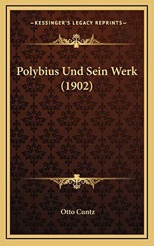 9781169042117: Polybius Und Sein Werk (1902)