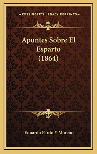 9781169042537: Apuntes Sobre El Esparto (1864)