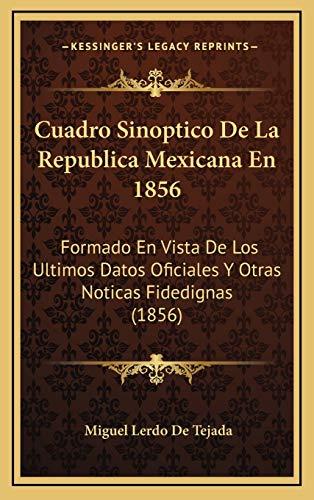 9781169044265: Cuadro Sinoptico de La Republica Mexicana En 1856: Formado En Vista de Los Ultimos Datos Oficiales y Otras Noticas Fidedignas (1856)
