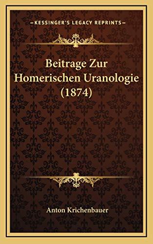 9781169044562: Beitrage Zur Homerischen Uranologie (1874)