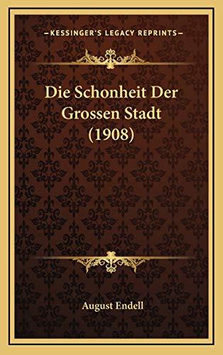 9781169045262: Die Schonheit Der Grossen Stadt (1908)