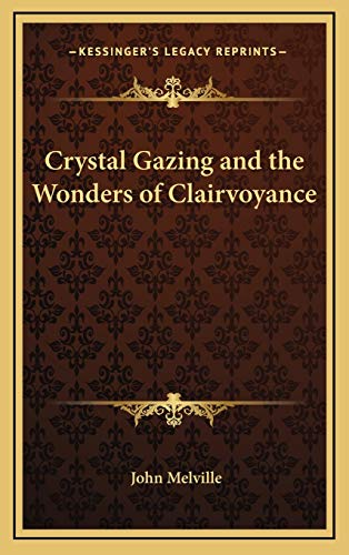 9781169045750: Crystal Gazing and the Wonders of Clairvoyance