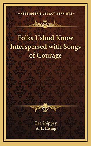 9781169045873: Folks Ushud Know Interspersed with Songs of Courage