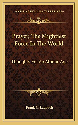 9781169046313: Prayer, The Mightiest Force In The World: Thoughts For An Atomic Age