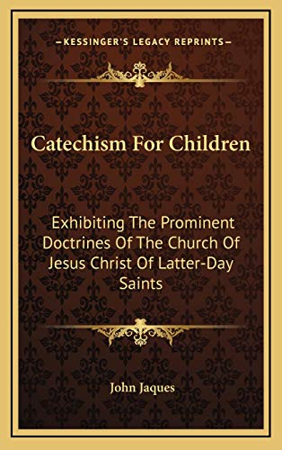 9781169046504: Catechism For Children: Exhibiting The Prominent Doctrines Of The Church Of Jesus Christ Of Latter-Day Saints