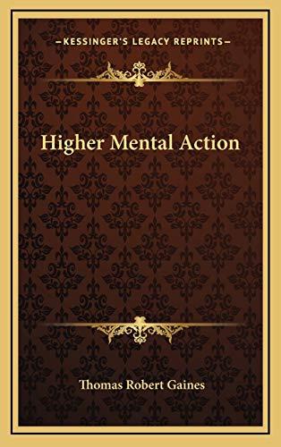 9781169046528: Higher Mental Action