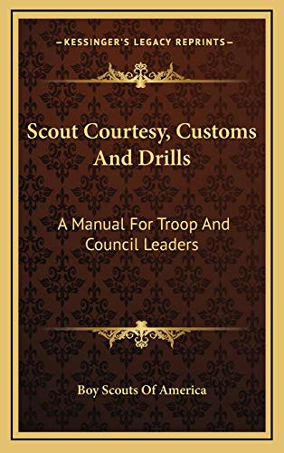 9781169047198: Scout Courtesy, Customs And Drills: A Manual For Troop And Council Leaders