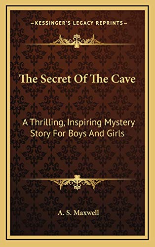 9781169048119: The Secret of the Cave: A Thrilling, Inspiring Mystery Story for Boys and Girls
