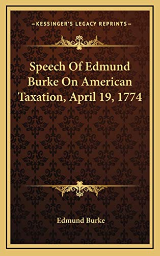 9781169048447: Speech Of Edmund Burke On American Taxation, April 19, 1774