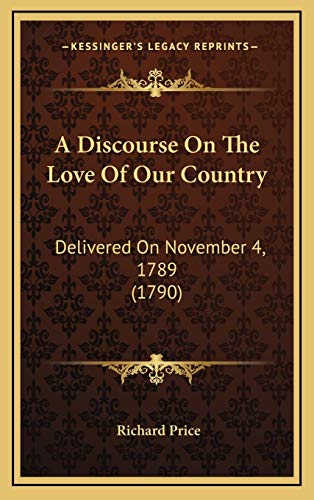 9781169050099: A Discourse On The Love Of Our Country: Delivered On November 4, 1789 (1790)