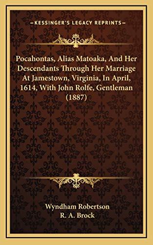9781169051348: Pocahontas, Alias Matoaka, And Her Descendants Through Her Marriage At Jamestown, Virginia, In April, 1614, With John Rolfe, Gentleman (1887)