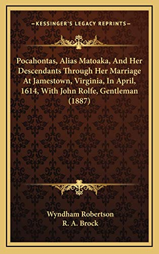 9781169051348: Pocahontas, Alias Matoaka, And Her Descendants Through Her Marriage At Jamestown, Virginia, In April, 1614, With John Rolfe, Gentleman (1887)