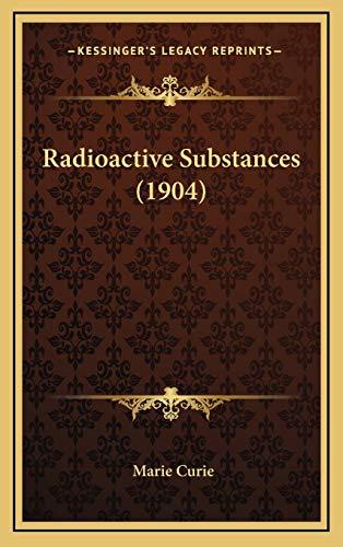 9781169051416: Radioactive Substances (1904)