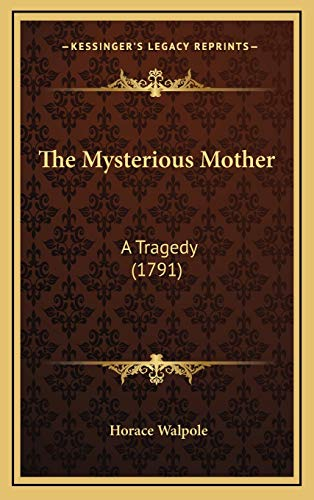 9781169051898: The Mysterious Mother: A Tragedy (1791)