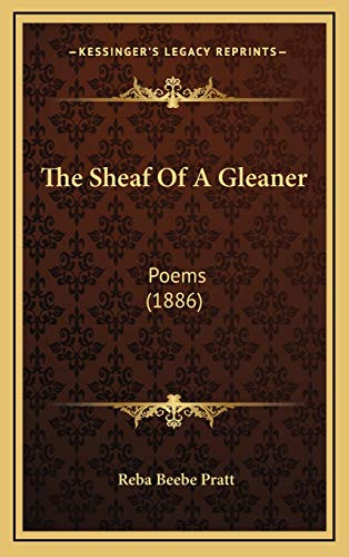 9781169054165: The Sheaf of a Gleaner: Poems (1886)