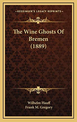 9781169054615: The Wine Ghosts Of Bremen (1889)