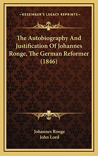9781169054820: The Autobiography And Justification Of Johannes Ronge, The German Reformer (1846)