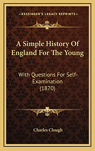 9781169055162: A Simple History Of England For The Young: With Questions For Self-Examination (1870)