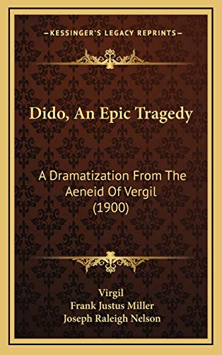9781169055643: Dido, An Epic Tragedy: A Dramatization From The Aeneid Of Vergil (1900)