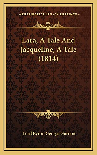 9781169056244: Lara, A Tale And Jacqueline, A Tale (1814)