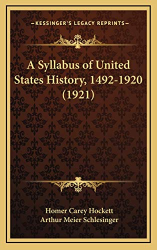9781169056640: A Syllabus of United States History, 1492-1920 (1921)