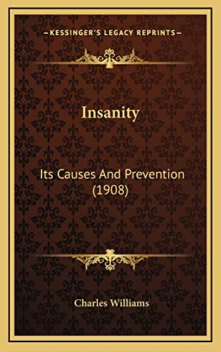 9781169057227: Insanity: Its Causes And Prevention (1908)