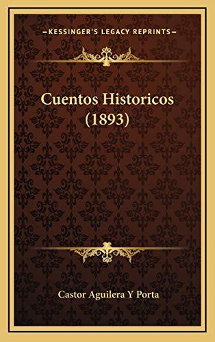 9781169057692: Cuentos Historicos (1893) (Spanish Edition)