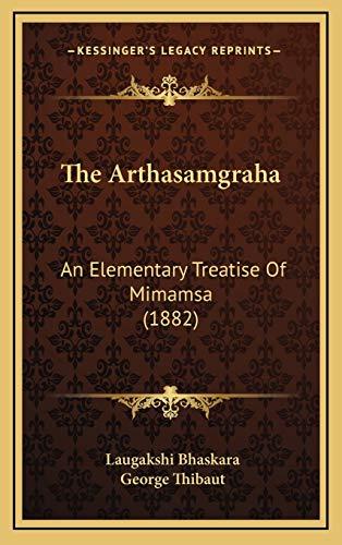 9781169059160: The Arthasamgraha: An Elementary Treatise Of Mimamsa (1882)