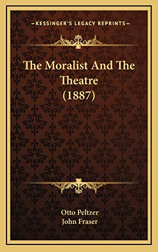9781169059559: The Moralist And The Theatre (1887)