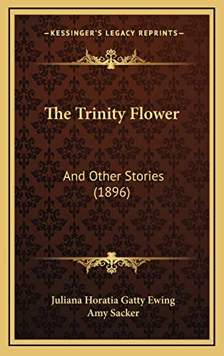 9781169059788: The Trinity Flower: And Other Stories (1896)
