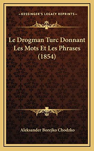 9781169060630: Le Drogman Turc Donnant Les Mots Et Les Phrases (1854) (French Edition)
