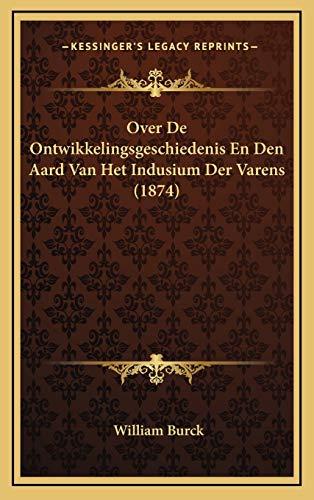 9781169061071: Over de Ontwikkelingsgeschiedenis En Den Aard Van Het Indusium Der Varens (1874)