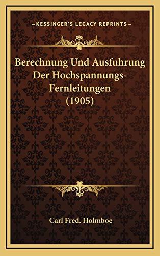 9781169062047: Berechnung Und Ausfuhrung Der Hochspannungs-Fernleitungen (1905)