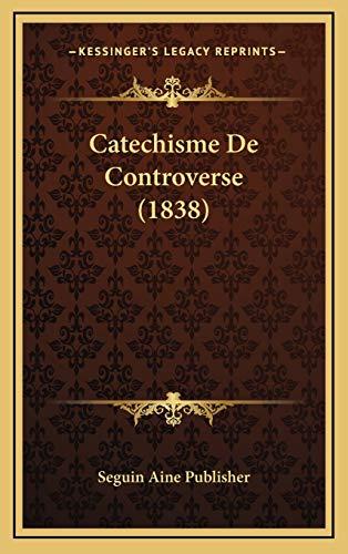 9781169062146: Catechisme De Controverse (1838) (French Edition)