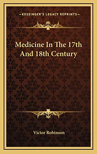 9781169066335: Medicine In The 17th And 18th Century
